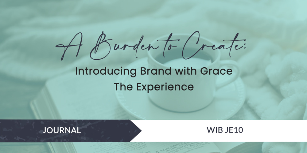 A Burden to Create: Introducing Brand with Grace The Experience